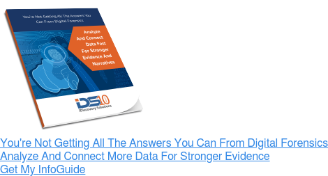 You're Not Getting All The Answers You Can From Digital Forensics Analyze And  Connect More Data For Stronger Evidence Get My InfoGuide