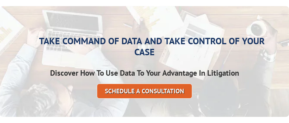 Take Command Of Data And Take Control Of Your Case Discover How To Use Data To  Your Advantage In Litigation Schedule A Consultation