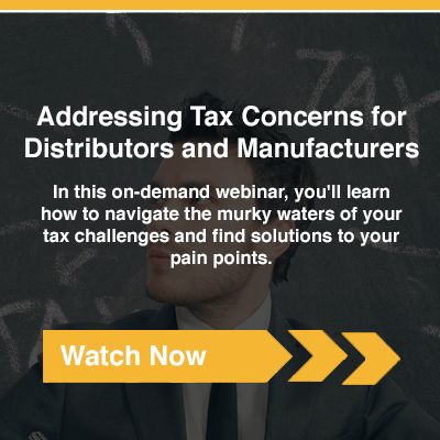 Tax Concerns for Manufacturers and Distributors