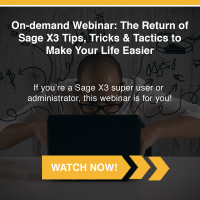 The Return of Sage X3 Tips, Tricks & Tactics to Make Your Life Easier