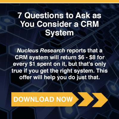 7 Questions to Ask as You Consider a CRM System