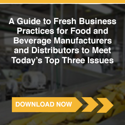 Fresh Business Practices for Food and Beverage Manufacturers and Distributors to Meet Today's Top Three Issues