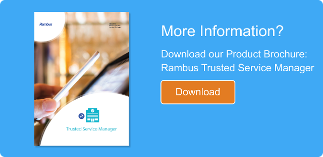 Rambus Trusted Service Manager
