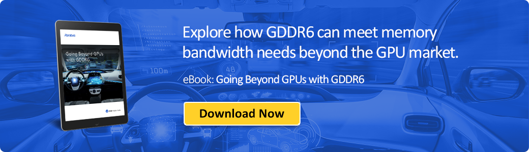 Download Going Beyond GPUs with GDDR6