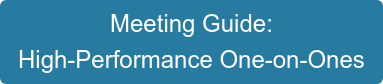 Meeting Guide: High-Performance One-on-Ones