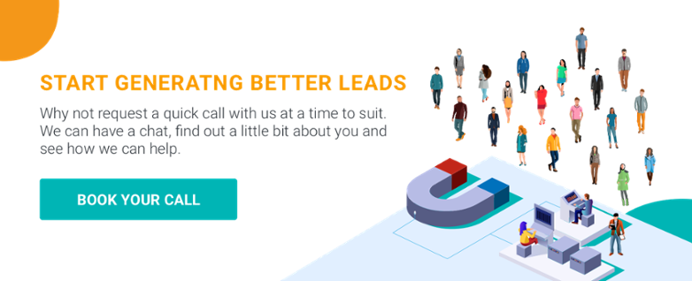 Start generating better leads - Book your call