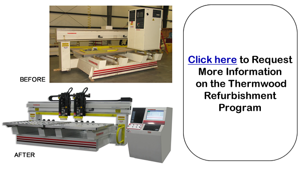 Click here to Request More Information on the Thermwood Refurbishment Program