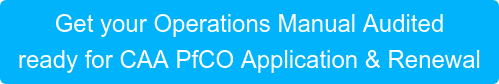 Get your Operations Manual Audited  ready for CAA PfCO Application & Renewal