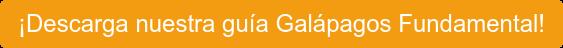 ¡Descarga nuestra guía Galápagos Fundamental!