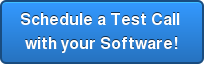 Schedule a Test Call  with your Software!
