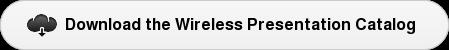 Download the Wireless Presentation Catalog