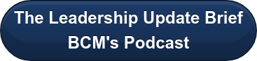 The Leadership Update Brief BCM's Podcast