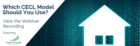 Which CECL Model Should You Use? View the Webinar Recording featuring Deep Future Analytics