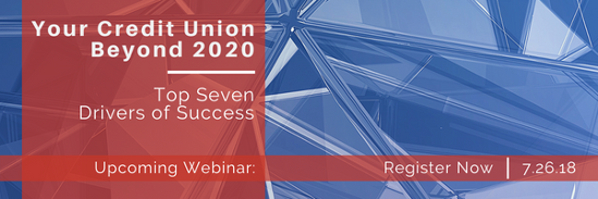 Your Credit Union Beyond 2020: Top Seven Drivers of Success, Upcoming  Webinar