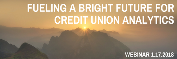 Fueling a Bright Future for Credit Union Analytics - Webinar 1.17.2018