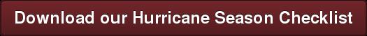 Download our Hurricane Season Checklist