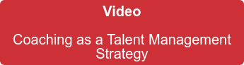 Video  Coaching as a Talent Management   Strategy