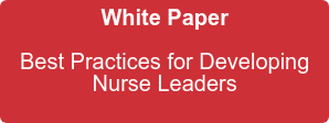 White Paper  Best Practices for Developing   Nurse Leaders