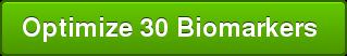 Optimize 30 Biomarkers  <>