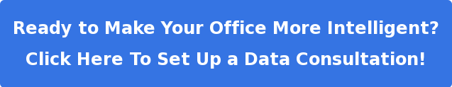 Ready to Make Your Office More Intelligent?  Click Here To Set Up a Data Consultation!