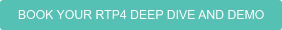 BOOK YOUR RTP4 DEEP DIVE AND DEMO