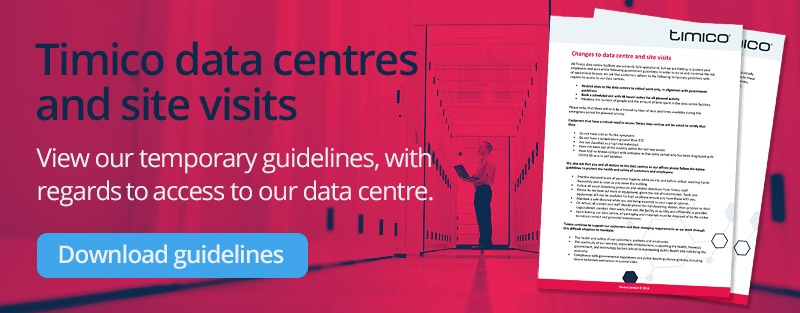 Timico data centres and site visits - temporary guidelines