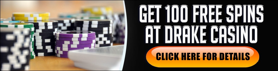 GET YOUR 100 FREE SPINS AT DRAKE CASINO Get your 100 Free Spins (no deposit)  and 300% first deposit bonus using SPOOKY. Click Here For No Deposit & 300%  Drake Casino Bonus