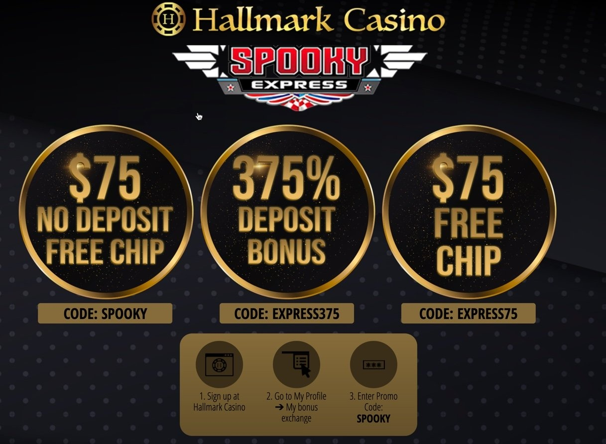 GET YOUR $75 NO DEPOSIT BONUS AT HALLMARK CASINO Get a $75 No-Deposit Bonus  Using Promo Code SPOOKY. Click Here to Get Your Hallmark Casino