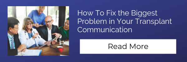 Read how to fix the biggest problem in transplant communication