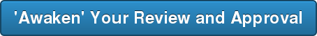'Awaken' Your Review and Approval