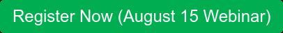 Register Now (August 15 Webinar)