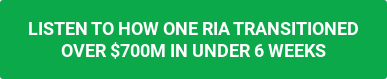 LISTEN TO HOW ONE RIA TRANSITIONED  OVER $700M IN UNDER 6 WEEKS