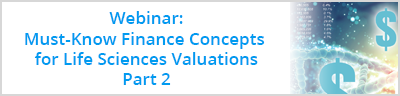 Webinar: Must-Know Finance Concepts for Life Sciences Valuations, Part 2