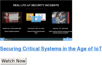 Securing Critical Systems in the Age of IoT Watch Now