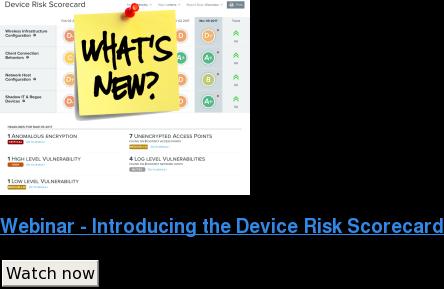 Webinar - Introducing the Device Risk Scorecard Watch now
