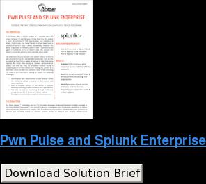 Pwn Pulse and Splunk Enterprise Download Solution Brief