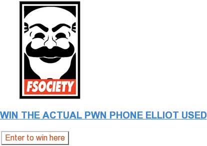 WIN THE ACTUAL PWN PHONE ELLIOT USED Enter to win here