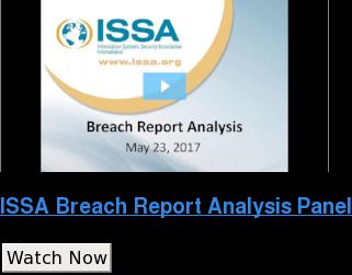 ISSA Breach Report Analysis Panel Watch Now