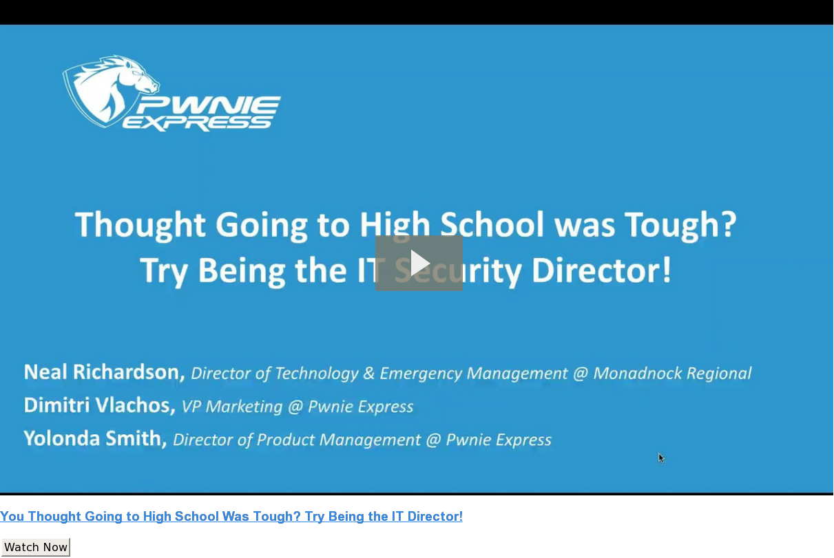 You Thought Going to High School Was Tough? Try Being the IT Director! Watch Now