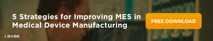 5 Strategies for Improving MES in Medical Device Manufacturing