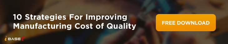 Ten Strategies For Improving Manufacturing Cost of Quality