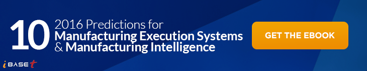 2016 Manufacturing Execution Systems & Manufacturing Intelligence Predictions