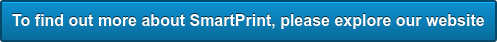 To find out more about SmartPrint, please explore our website