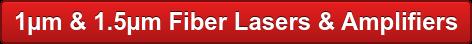 1µm & 1.5µm Fiber Lasers & Amplifiers