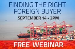 Free Webinar: Finding The Right Foreign Buyer - September 14th at 2 pm.