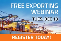 Free Exporting Webinar, Tuesday December 13. Register Today!