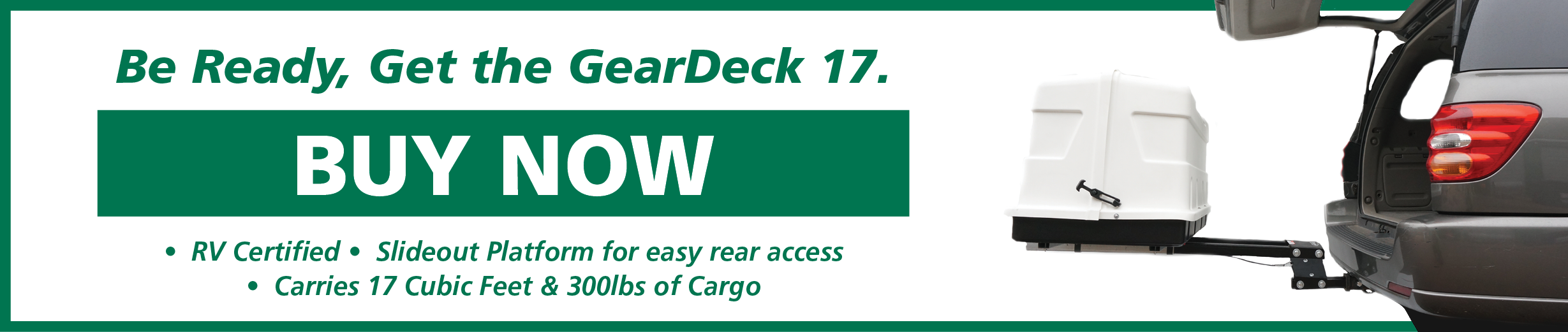 The GearDeck 17 is a RV Certified, Durable, 300lbs and 17 Cubic feet Cargo Carrier