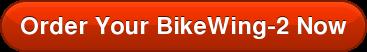 OrderYour BikeWing-2Now
