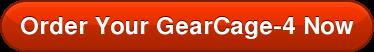 OrderYour GearCage-4 Now