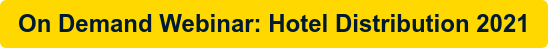 WEBINAR ON DEMAND: Hotel Distribution in 2021
